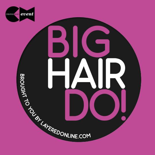 Join Us At The Big Hair Do