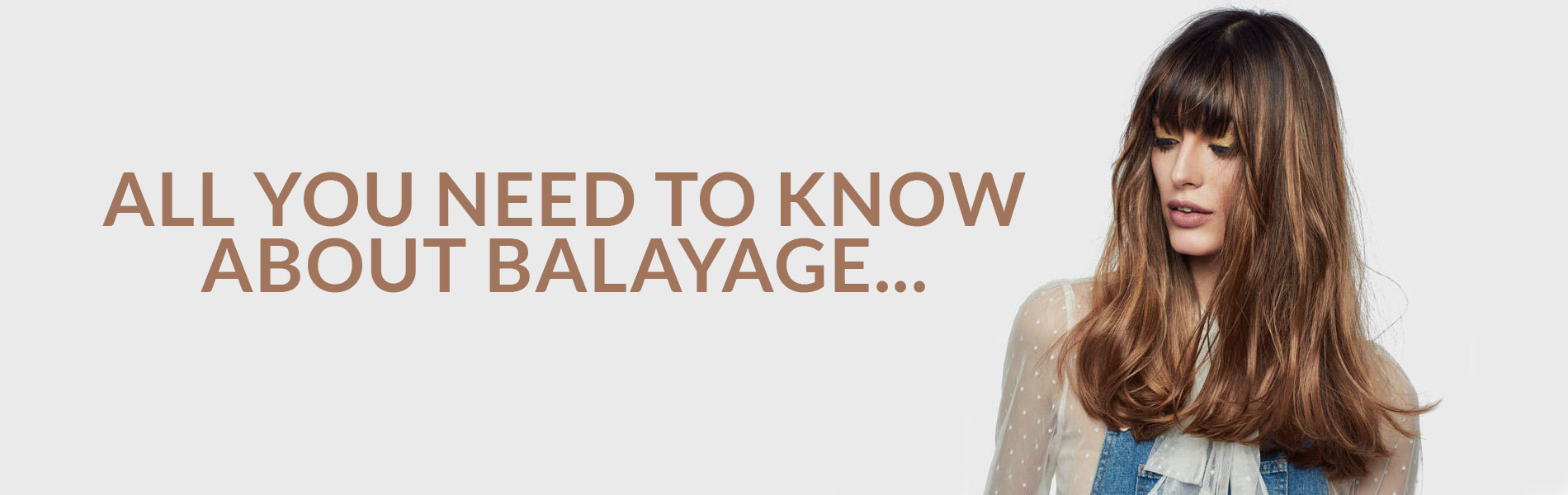 All You Need To Know About Balayage...