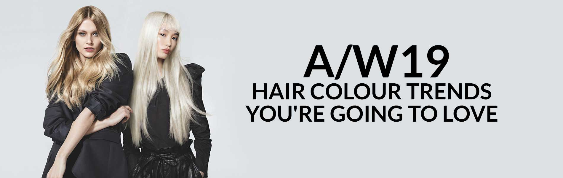 AW19 Hair Colour Trends Youre Going To Love